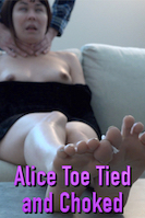 Alice Toe Tied and Choked