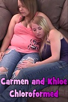 Carmen and Khloe Chloroformed