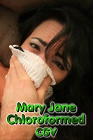 Mary Jane Chloroformed CGV